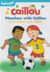 Caillou - Playtime with Caillou (Bilingual)