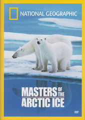 Masters Of The Arctic Ice (National Geographic)