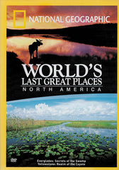 World s Last Great Places: North America (National Geographic)