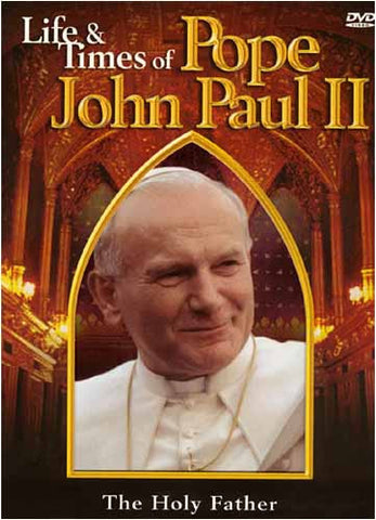 Life and Times of Pope John Paul II - The Holy Father DVD Movie