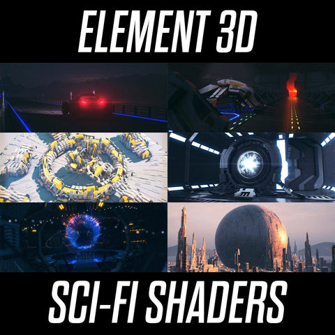 Element 3D: Sci Fi Shaders.