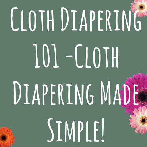 Cloth Diapering 101 Class