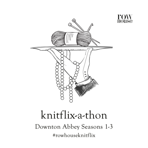 Our Next Knitflix-a-thon: Downton Abbey (Seasons 1 - 3)