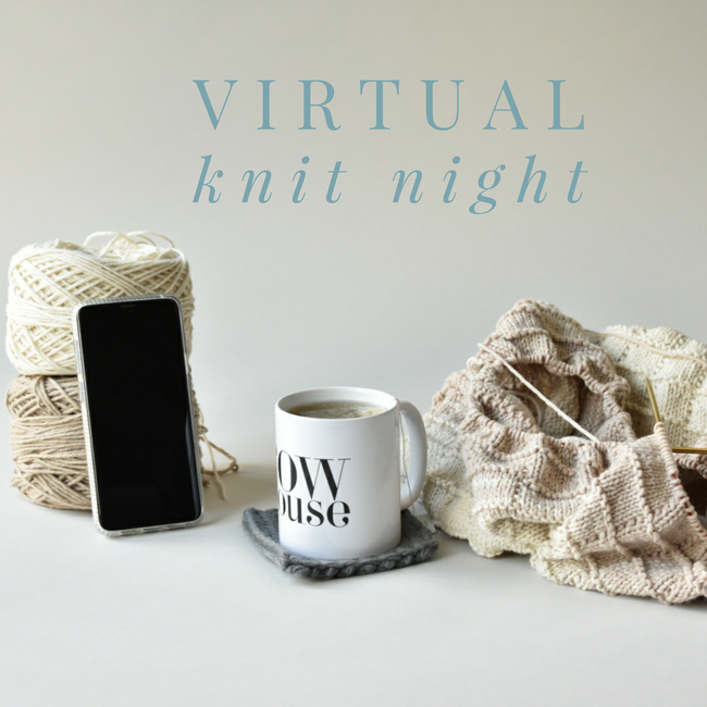 Virtual Knit Night - March 24th 7PM CT