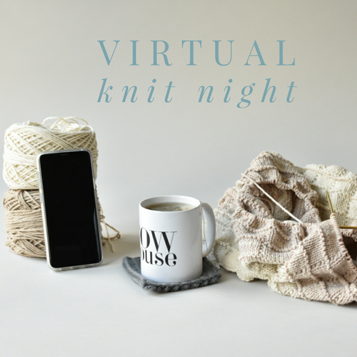 Join Us for Biweekly Virtual Knit Nights - Central Time (7PM CT)