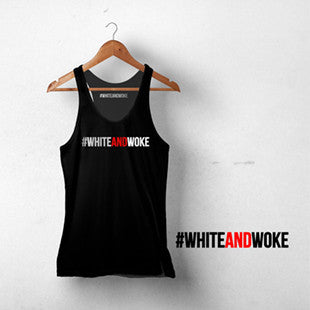 #WHITEANDWOKE Tanks