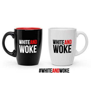 #WHITEANDWOKE Mugs **Minimum Order**