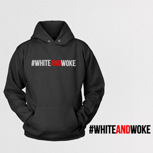 #WHITEANDWOKE Hoodies **Coming Soon**