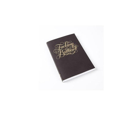 Fucking Brilliant Journal - Office & Stationery - TAILOR & FORGE