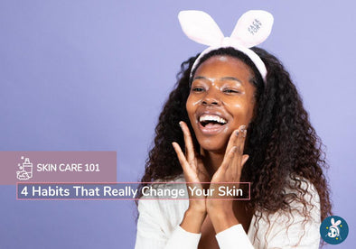 4 Habits That Really Change Your Skin