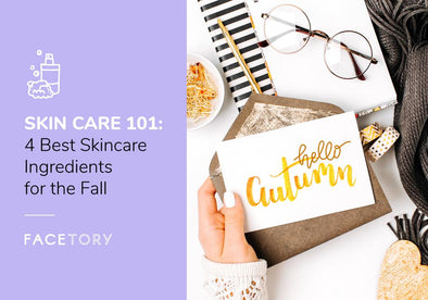 4 Skincare Ingredients for the Fall