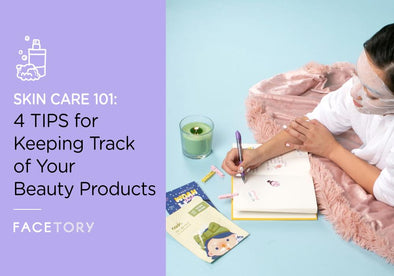 4 Tips for Keeping Track of Your Skincare Products