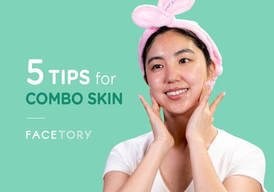 5 Tips for Combination Skin