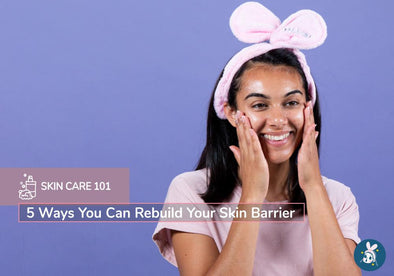 5 Ways You Can Rebuild Your Skin Barrier