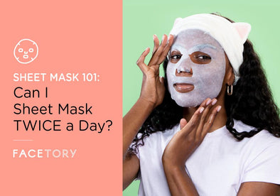 Can I Sheet Mask Twice a Day?