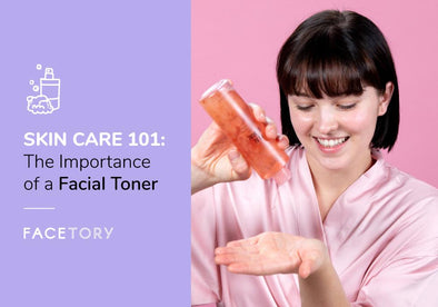 The Importance of a Facial Toner