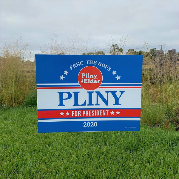 Pliny for President 2020 Yard Sign