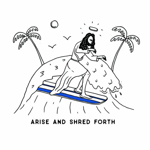 Arise and Shred Forth T-Shirt