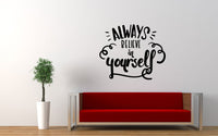 Always Believe In Yourself Motivational Wall Decal Graphic Sticker - The Decal God
