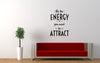 Be The Energy You Want To Attract Wall Decal Sticker