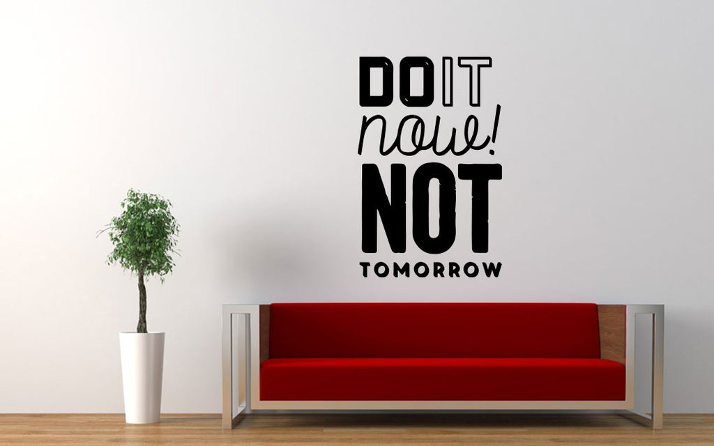 Do It Now Not Tomorrow Quote Wall Decal Sticker