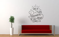 Do It With Passion Or Not At All Quote Wall Decal Sticker - The Decal God