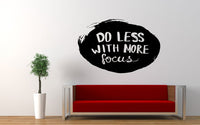 Do Less With More Focus Wall Decal Sticker - The Decal God