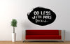 Do Less With More Focus Wall Decal Sticker