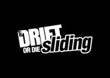 Get Drift or Die Sliding JDM Decal Sticker Graphic