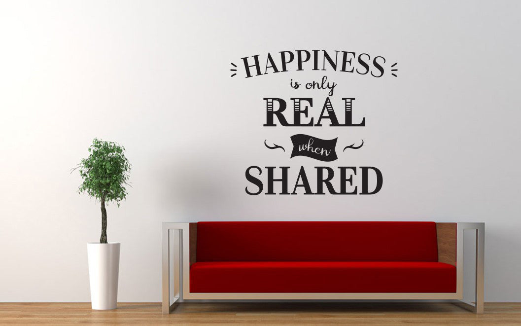 Happiness Is Only Real When Shared Quote Wall Decal Sticker The