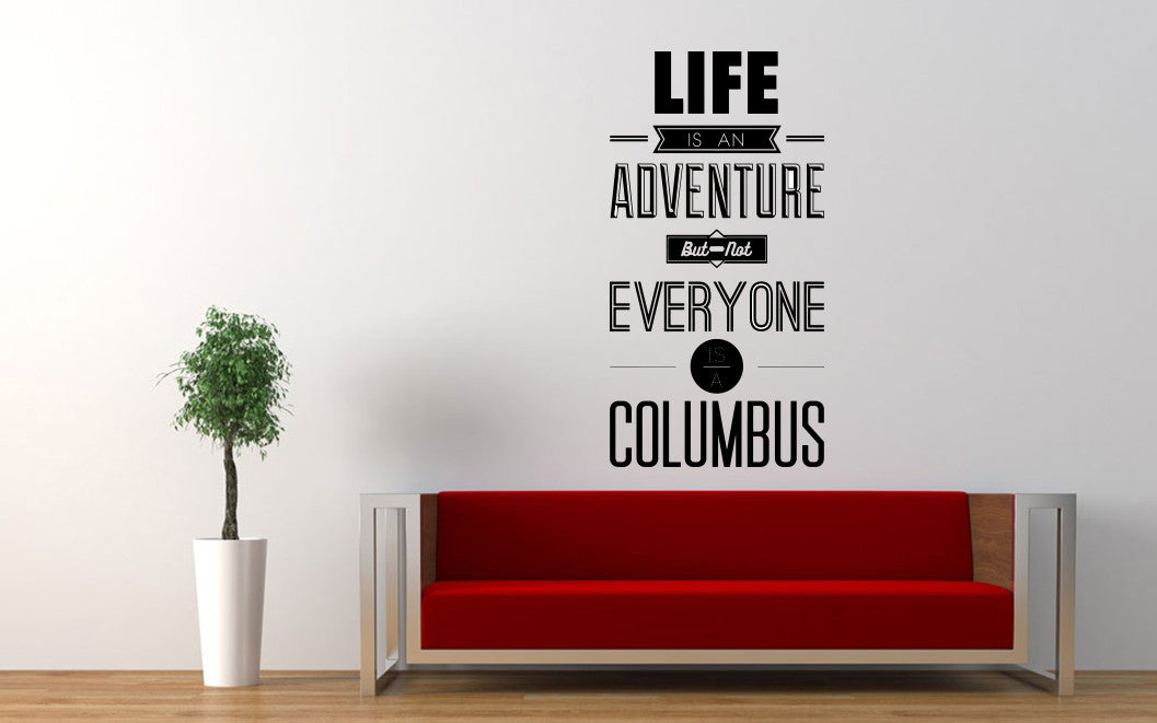 life is an adventure colombus motivation quote wall decal graphic