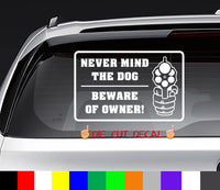 Nevermind the Dog Beware of Owner Decal Sticker