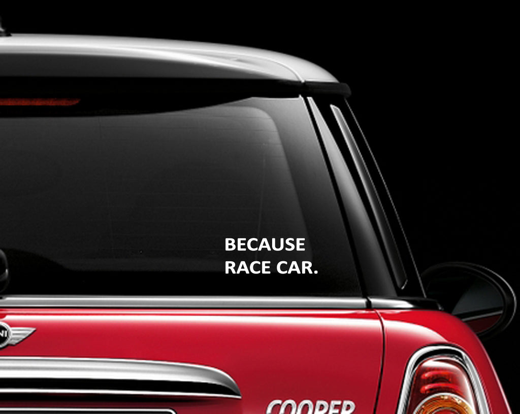Because Race Car JDM Decal Sticker Graphic