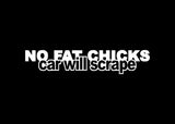 No Fat Chicks Car Will Scrape JDM Decal Sticker