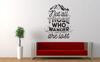 Not All Those Who Wander Are Lost Quote Wall Decal - The Decal God