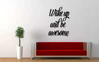 Wake Up And Be Awesome Quote Wall Decal - The Decal God