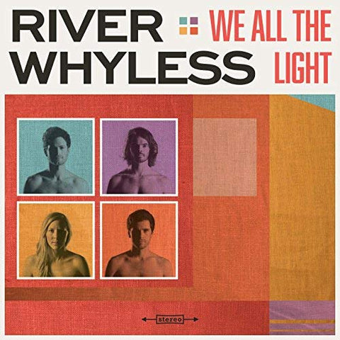 River Whyless - We All The Light [Explicit]