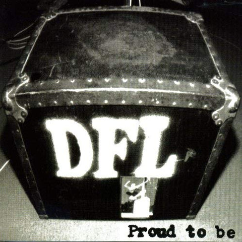 DFL - Proud To Be LP
