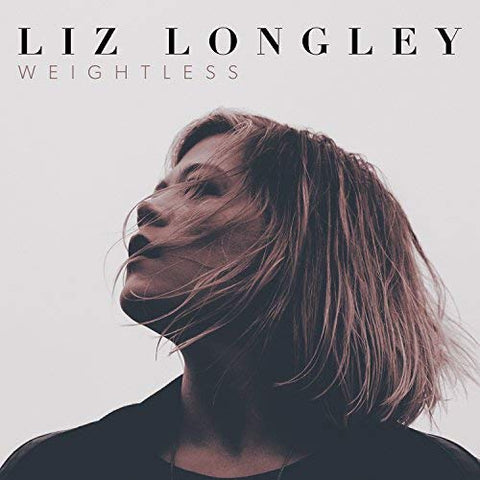 Liz Longley - Weightless