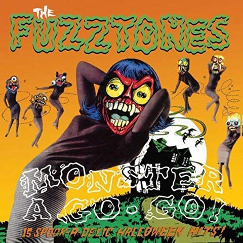 The Fuzztones - Monster A-Go-Go (Remastered)