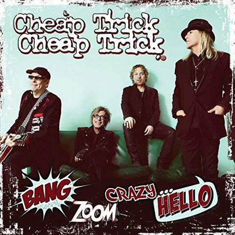 Cheap Trick - Bang, Zoom, Crazy...Hello