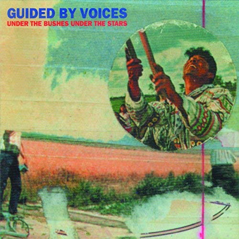 Guided By Voices - Under The Bushes Under The Stars (Bonus Tracks)