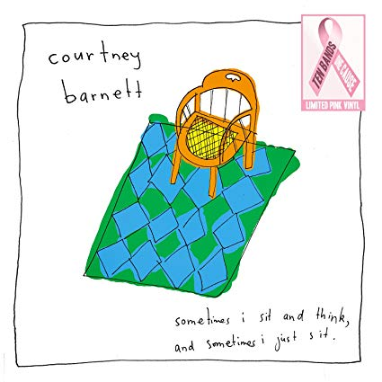 Courtney Barnett - Sometimes I Sit And Think, And Somet Imes I Just