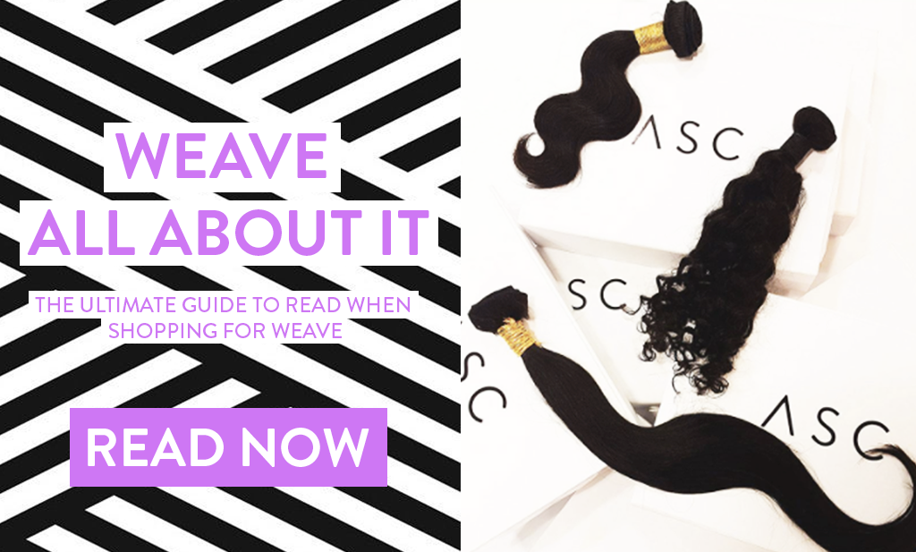 Your Ultimate Guide To Shopping Weaves, Wigs And Frontals