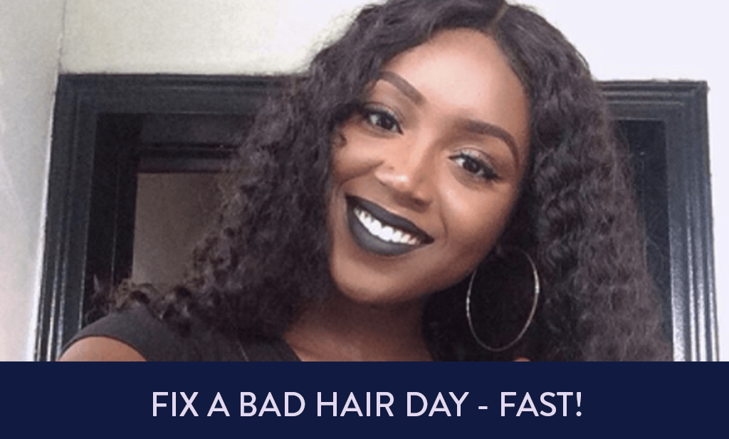 Fix a Bad Hair Day, Fast!