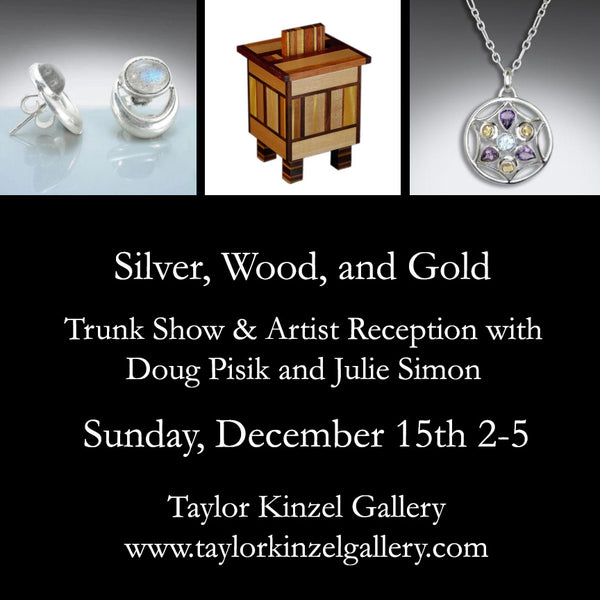 Trunk Show & Artist Reception with Doug Pisik and Julie Simon! Sunday Dec. 15th 2-5  2019