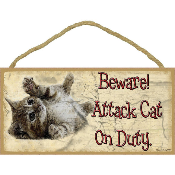 pet lovers sign Beware! Attack Cat On Duty