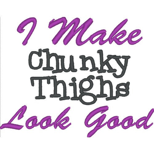 I make chunky thighs look good embroidery sample.