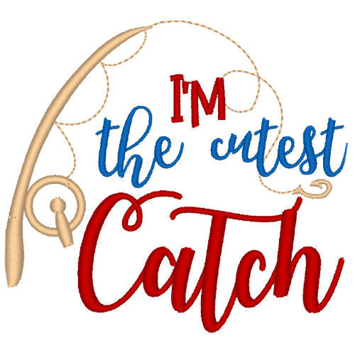 I'm the cutest catch dog shirt embroidery example