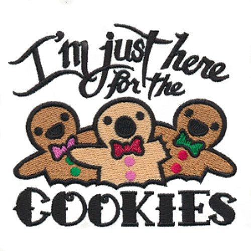 Embroidery - I'm just here for the cookies.